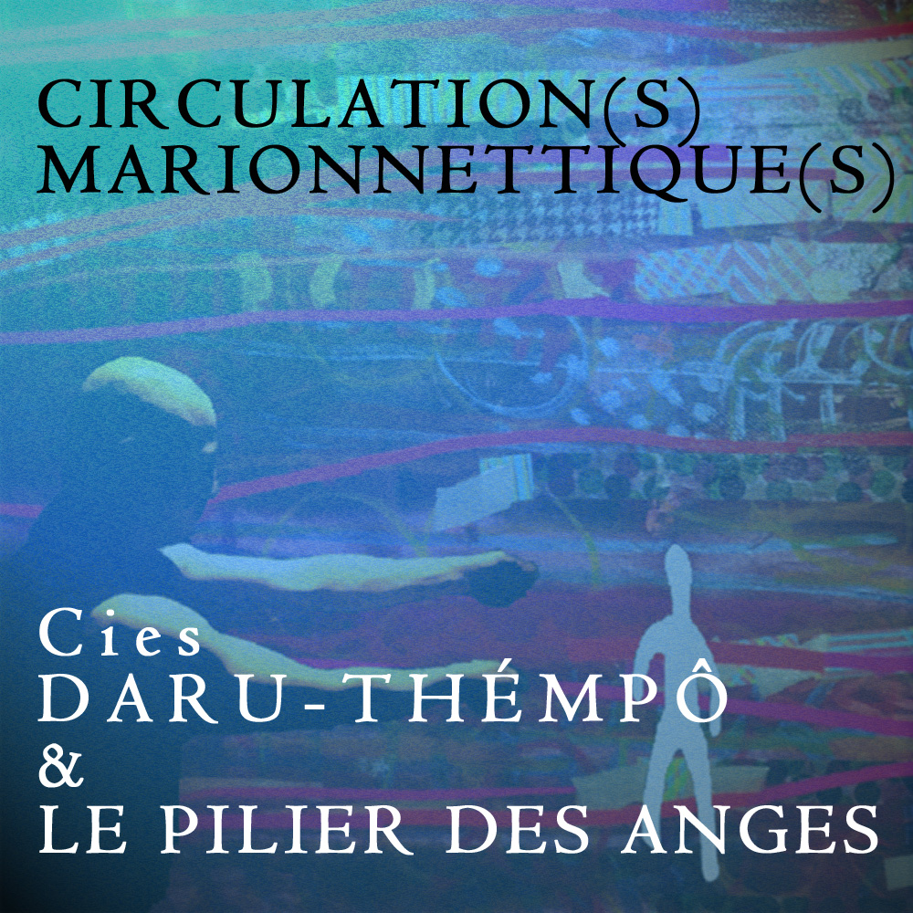 CIRCULATIONS MARIONNETTIQUES